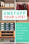 Unstuff Your Life!: Kick the Clutter Habit and Completely Organize Your Life for Good - Andrew Mellen