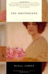 The Bostonians (Modern Library Classics) - Henry James, Alison Lurie