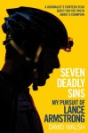 Seven Deadly Sins: My Pursuit of Lance Armstrong - David Walsh