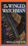 The Winged Watchman (Living History Library) - Hilda van Stockum