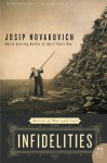 Infidelities: Stories of War and Lust (P.S.) - Josip Novakovich