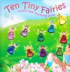 Ten Tiny Fairies: A Fairy Tale Counting Book - Dawn Bentley, Heather Cahoon