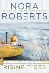 Rising Tides (Chesapeake Bay Saga #2) - Nora Roberts