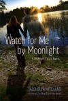 Watch for Me by Moonlight - Jacquelyn Mitchard