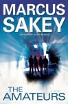 The Amateurs - Marcus Sakey