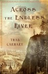 Across the Endless River - Thad Carhart