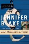 Der Benedict Clan. Die Millionenerbin - Jennifer Blake