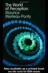 The World of Perception - Maurice Merleau-Ponty