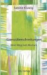 Grenz Berschreitungen - Sabine Kluwig