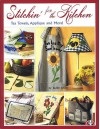 Stitchin For The Kitchen: Tea Towels, Applique and More - Judith Lester