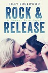Rock & Release (Summer Love Series Book 1) - Riley Edgewood