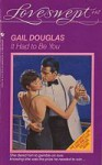 It Had to Be You (Loveswept, #442) - Gail Douglas