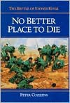 No Better Place to Die: The Battle Of Stones River - Peter Cozzens