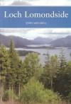 Loch Lomondside (New Naturalist, #88) - John Mitchell, Richard West, S. M. Walters, Derek A. Ratcliffe