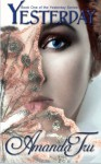Yesterday: Book 1 of the Yesterday Series (Volume 1) - Amanda Tru, Debi Warford