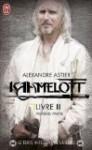 Kaamelott, Livre 2 partie 1, Episodes 1 à 50 - Alexandre Astier