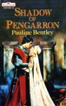Shadow of Pengarron - Pauline Bentley