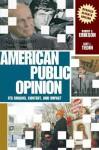 American Public Opinion: Its Origins, Content, and Impact - Robert Erikson, Kent L. Tedin, Kent Tedin