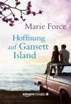 Hoffnung auf Gansett Island (Die McCarthys, Band 3) - Marie Force, Elisabeth Ellen Schmidt