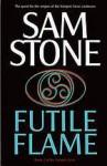 Futile Flame - Sam Stone