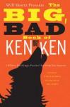 Will Shortz Presents the Big, Bad Book of KenKen: 100 Very Hard Logic Puzzles That Make You Smarter - Will Shortz, Tetsuya Miyamoto, LLC KenKen Puzzle