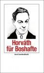 Horváth für Boshafte - Ödön von Horváth