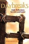 Daybreaks: Daily Reflections for Lent and Easter - Dianne Bergant
