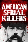 American Serial Killers - They just can't stop themselves (True Crime) - Gordon Kerr