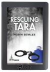 Rescuing Tara (Crime Shots) - Robin Bowles