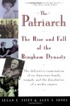 The Patriarch: The Rise and Fall of the Bingham Dynasty - Susan E. Tifft, Alex S. Jones