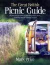 The Great British Picnic Guide - Mark Price