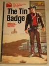 The Tin Badge - Marshall Grover