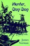 Murder, Chop Chop - James Norman, Tom Schantz, Enid Schantz