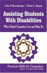 Assisting Students With Disabilities: What School Counselors Can and Must Do (Practical Skills for Counselors) - Julie P. Baumberger, Ruth E. Harper