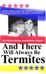 And There Will Always Be Termites - Patrick Kelley
