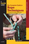 The Complete Guide to Rope Techniques, 2nd: A Comprehensive Handbook for Climbers - Nigel Shepherd