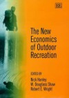 The New Economics of Outdoor Recreation - Nick Hanley, W. Douglass Shaw, Robert E. Wright
