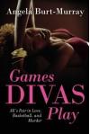Games Divas Play - Angela Burt-Murray