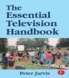 Essential Television Handbook - Peter Jarvis