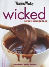"Wicked Sweet Indulgences (""Australian Women's Weekly"" Home Library) - Susan Tomnay"