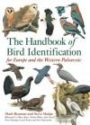 The Handbook of Bird Identification: For Europe and the Western Palearctic (Helm Identification Guides) - Mark Beaman, Steve Madge, Alan Harris, Dan Zetterstrom, Hilary Burn, Laurel Tucker, Martin Elliott, Peter Hayman
