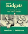 Kidgets: And Other Insightful Stories about Quality in Education - Maury Cotter, Daniel Seymour