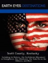 Scott County, Kentucky: Including Its History, the Confederate Monument in Georgetown, the Allenhurst, the Yuko-En on the Elkhorn, and More - Sam Night