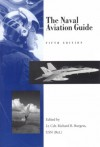The Naval Aviation Guide - Richard R. Burgess