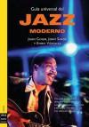 Guia Universal del Jazz Moderno - Juan Giner
