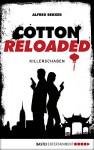 Cotton Reloaded - 28: Killerschaben - Alfred Bekker