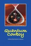 Quantum Cowboy - David L. Brown