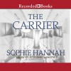 The Carrier - Sophie Hannah, Elizabeth Sastre