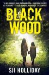 Black Wood - S.J.I. Holliday