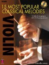 15 Most Popular Classical Melodies: Violin - Hal Leonard Publishing Company